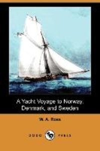 A Yacht Voyage to Norway, Denmark, and Sweden (Dodo Press)