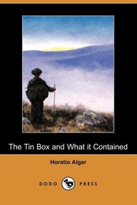 The Tin Box and What It Contained (Dodo Press)