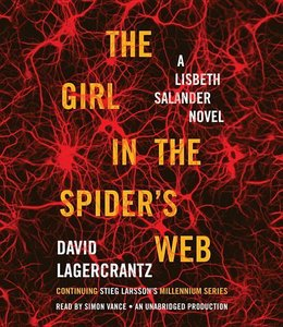 The Girl in the Spider\'s Web: A Lisbeth Salander Novel, Continu