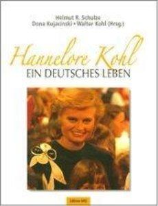 Hannelore Kohl - ein deutsches Leben