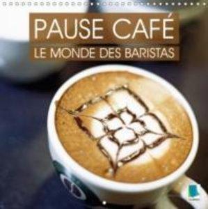 Pause café : le monde des Baristas (Calendrier mural 2015 300 ×