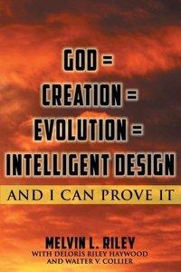 God = Creation = Evolution = Intelligent Design