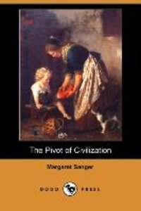 The Pivot of Civilization (Dodo Press)