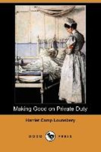 Making Good on Private Duty (Dodo Press)