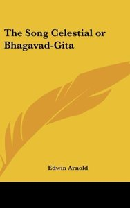 The Song Celestial or Bhagavad-Gita