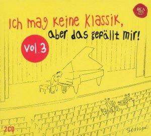 Ich Mag Keine Klassik,Aber Das Gefällt Mir! Vol.3