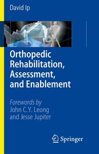 Orthopedic Rehabilitation, Assessment, and Enablement