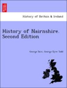 History of Nairnshire. Second Edition