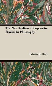 The New Realism - Cooperative Studies in Philosophy