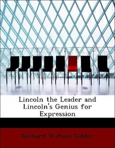 Lincoln the Leader and Lincoln's Genius for Expression