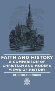 Faith and History - A Comparison of Christian and Modern Views o