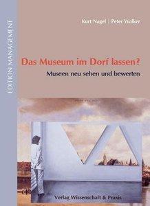 Das Museum im Dorf lassen?