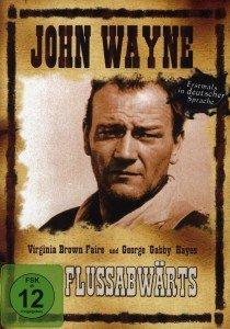 John Wayne: Flussabwärts