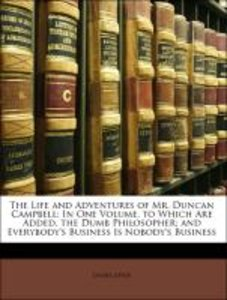 The Life and Adventures of Mr. Duncan Campbell: In One Volume. t