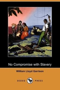 No Compromise with Slavery (Dodo Press)