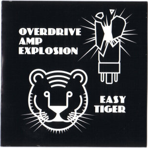 Overdrive Amp Explosion/Easy Tiger (Split-LP)