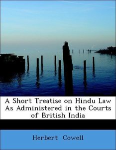 A Short Treatise on Hindu Law As Administered in the Courts of B