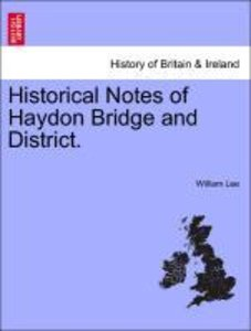 Historical Notes of Haydon Bridge and District.