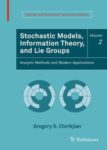 Stochastic Models, Information Theory, and Lie Groups, Volume 2