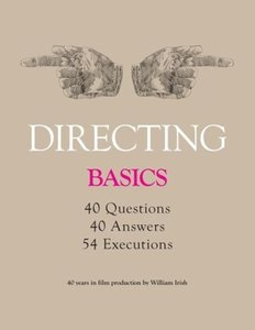 Directing - Basics, 40 Questions, 40 Answers, 54 Executions 40 Y