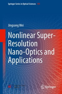 Nonlinear Super-Resolution Nano-Optics and Applications