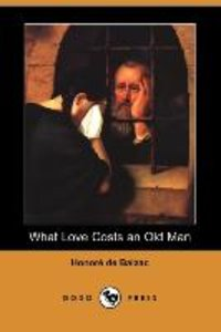 What Love Costs an Old Man (Dodo Press)