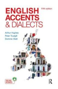 English Accents and Dialects, Fifth Edition An Introduction to S