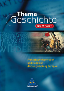 Thema Geschichte kompakt. Französische Revolution und Napoleon