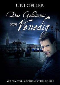 Uri Geller - Das Geheimnis von Venedig
