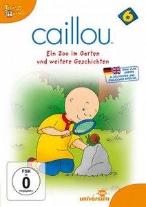 Caillou 06: Ein Zoo im Garten und weitere Geschichten