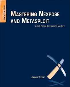 Mastering Nexpose and Metasploit