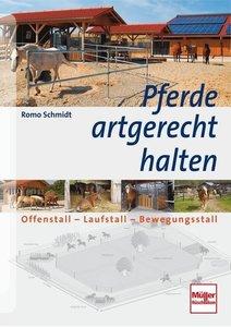 Schmidt, R: Pferde artgerecht halten