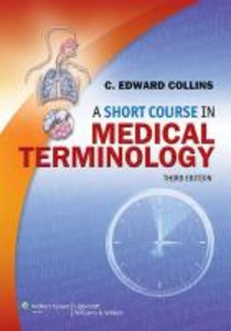 A Short Course in Medical Terminology,