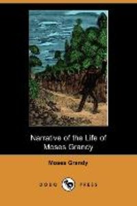 Narrative of the Life of Moses Grandy, Late a Slave in the Unite