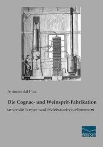 Die Cognac- und Weinsprit-Fabrikation