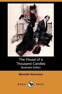 The House of a Thousand Candles (Illustrated Edition) (Dodo Pres