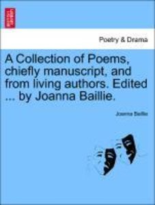 A Collection of Poems, chiefly manuscript, and from living autho