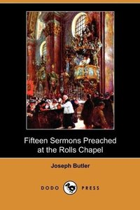 Fifteen Sermons Preached at the Rolls Chapel (Dodo Press)