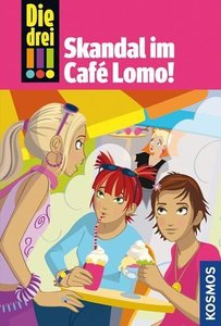 Die drei !!! 44 Skandal im Café Lomo (drei Ausrufezeichen)