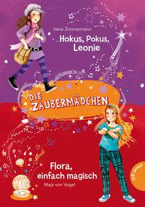 Die Zaubermädchen: Hokus, Pokus, Leonie & Flora, einfach magisch