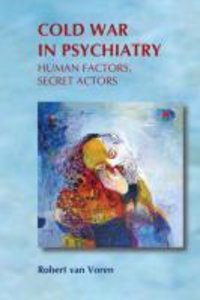 Cold War in Psychiatry: Human Factors, Secret Actors