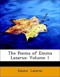 The Poems of Emma Lazarus: Volume 1