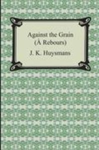 Against the Grain ( Rebours)