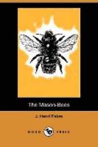 The Mason-Bees (Dodo Press)