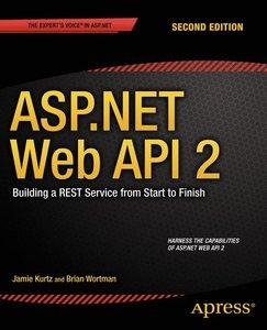 ASP.NET Web API 2: Building a REST Service from Start to Finish