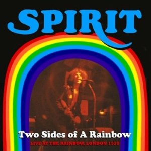 Spirit: Two Sides Of A Rainbow-Live At The Rainbow 1978