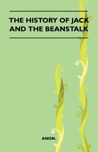 The History Of Jack And The Beanstalk (Folklore History Series)