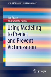 Using Modeling to Predict and Prevent Victimization