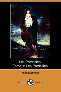 Les Pardaillan, Tome 1