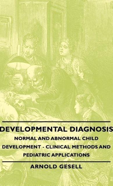 Developmental Diagnosis - Normal and Abnormal Child Development - zum Schließen ins Bild klicken